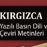 KIRGIZCA Yazılı Basın Dili ve Çeviri Metinleri